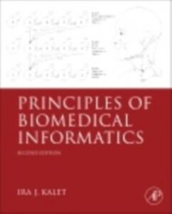 Foto Cover di Principles of Biomedical Informatics, Ebook inglese di PhD Ira J. Kalet, edito da Elsevier Science