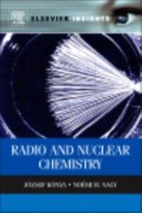 Foto Cover di Nuclear and Radiochemistry, Ebook inglese di Jozsef Konya,Noemi M Nagy, edito da Elsevier Science