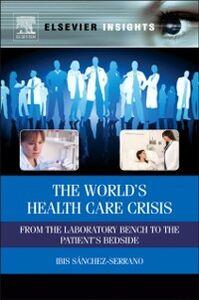 Foto Cover di World's Health Care Crisis, Ebook inglese di Ibis Sanchez-Serrano, edito da Elsevier Science