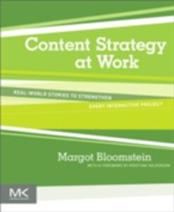 Foto Cover di Content Strategy at Work, Ebook inglese di Margot Bloomstein, edito da Elsevier Science