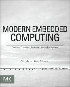 Ebook in inglese Modern Embedded Computing Barry, Peter , Crowley, Patrick