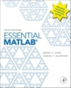 Foto Cover di Essential MATLAB for Engineers and Scientists, Ebook inglese di Brian Hahn,Daniel T. Valentine, edito da Elsevier Science