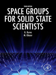 Foto Cover di Space Groups for Solid State Scientists, Ebook inglese di Gerald Burns,Michael Glazer, edito da Elsevier Science