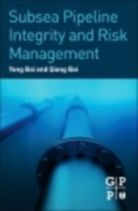 Foto Cover di Subsea Pipeline Integrity and Risk Management, Ebook inglese di Qiang Bai,Yong Bai, edito da Elsevier Science