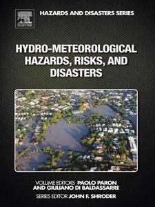 Foto Cover di Hydro-Meteorological Hazards, Risks, and Disasters, Ebook inglese di Giuliano Di Baldassarre,Paolo Paron, edito da Elsevier Science