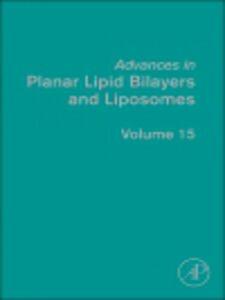 Foto Cover di Advances in Planar Lipid Bilayers and Liposomes, Ebook inglese di Ales Iglic, edito da Elsevier Science