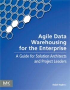 Foto Cover di Agile Data Warehousing for the Enterprise, Ebook inglese di Ralph Hughes, edito da Elsevier Science