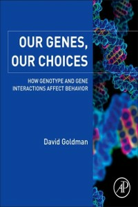 Ebook in inglese Our Genes, Our Choices Goldman, David