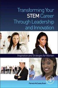 Ebook in inglese Transforming Your STEM Career Through Leadership and Innovation Bush, Pamela McCauley