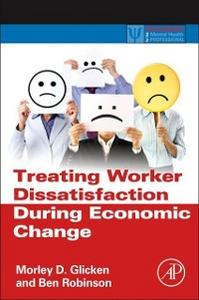 Ebook in inglese Treating Worker Dissatisfaction During Economic Change Glicken, Morley D. , Robinson, Ben