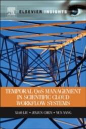 Temporal QOS Management in Scientific Cloud Workflow Systems