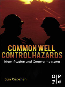 Foto Cover di Common Well Control Hazards, Ebook inglese di Sun Xiaozhen, edito da Elsevier Science