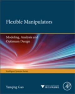 Ebook in inglese Flexible Manipulators Gao, Yanqing , Wang, Fei-Yue , Zhao, Zhi-Quan