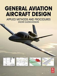 Foto Cover di General Aviation Aircraft Design, Ebook inglese di Snorri Gudmundsson, edito da Elsevier Science