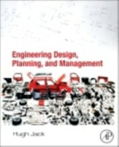 Foto Cover di Engineering Design, Planning, and Management, Ebook inglese di Hugh Jack, edito da Elsevier Science