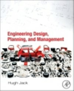 Ebook in inglese Engineering Design, Planning, and Management Jack, Hugh