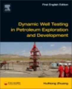 Ebook in inglese Dynamic Well Testing in Petroleum Exploration and Development Zhuang, HuiNong