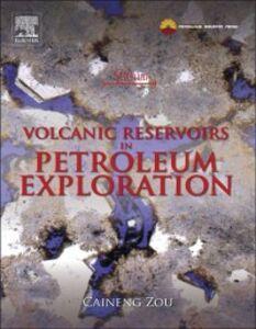 Foto Cover di Volcanic Reservoirs in Petroleum Exploration, Ebook inglese di Caineng Zou, edito da Elsevier Science