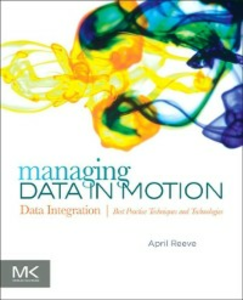 Ebook in inglese Managing Data in Motion Reeve, April