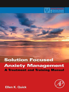 Ebook in inglese Solution Focused Anxiety Management Quick, Ellen K.