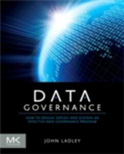 Foto Cover di Data Governance, Ebook inglese di John Ladley, edito da Elsevier Science