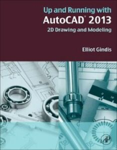 Ebook in inglese Up and Running with AutoCAD 2013 Gindis, Elliot