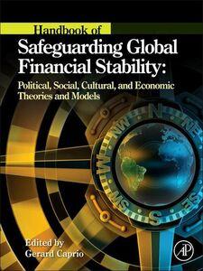 Foto Cover di Handbook of Safeguarding Global Financial Stability, Ebook inglese di  edito da Elsevier Science