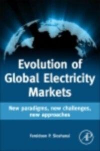 Ebook in inglese Evolution of Global Electricity Markets Sioshansi, Fereidoon P.