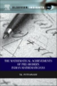 Foto Cover di Mathematical Achievements of Pre-modern Indian Mathematicians, Ebook inglese di T.K Puttaswamy, edito da Elsevier Science