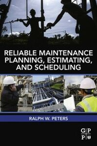 Foto Cover di Reliable Maintenance Planning, Estimating, and Scheduling, Ebook inglese di Ralph Peters, edito da Elsevier Science