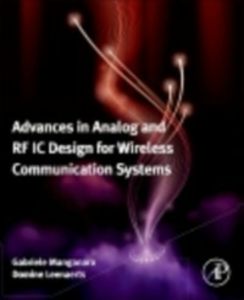 Ebook in inglese Advances in Analog and RF IC Design for Wireless Communication Systems -, -