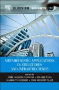 Ebook in inglese Metaheuristic Applications in Structures and Infrastructures -, -
