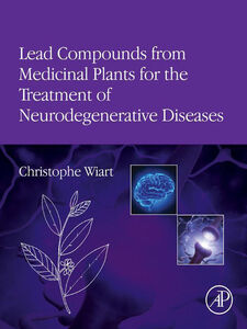 Foto Cover di Lead Compounds from Medicinal Plants for the Treatment of Neurodegenerative Diseases, Ebook inglese di Christophe Wiart, edito da Elsevier Science