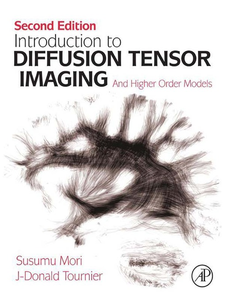 Ebook in inglese Introduction to Diffusion Tensor Imaging Mori, Susumu , Tournier, J-Donald