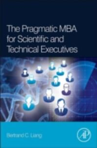 Ebook in inglese Pragmatic MBA for Scientific and Technical Executives Liang, Bertrand C.