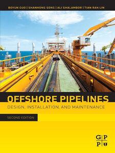 Ebook in inglese Offshore Pipelines Guo,, Boyun , Ph.D., Shanhong Song, , PhD, Ali Ghalambor, , PhD, Tian Ran Lin,