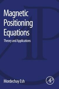 Foto Cover di Magnetic Positioning Equations, Ebook inglese di Mordechay Esh, edito da Elsevier Science