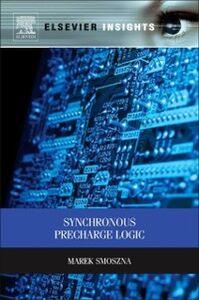 Foto Cover di Synchronous Precharge Logic, Ebook inglese di Marek Smoszna, edito da Elsevier Science
