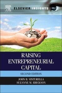 Ebook in inglese Raising Entrepreneurial Capital Erickson, Suzanne M. , Vinturella, John B.