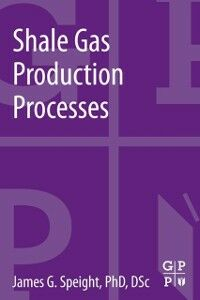 Ebook in inglese Shale Gas Production Processes Speight, James G.