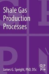 Shale Gas Production Processes