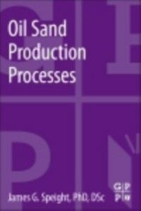 Foto Cover di Oil Sand Production Processes, Ebook inglese di James G. Speight, edito da Elsevier Science