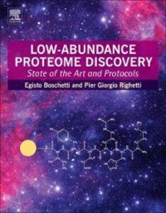 Foto Cover di Low-Abundance Proteome Discovery, Ebook inglese di Egisto Boschetti,Pier Giorgio Righetti, edito da Elsevier Science