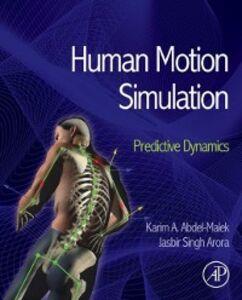 Foto Cover di Human Motion Simulation, Ebook inglese di Karim Abdel-Malek,Jasbir Arora, edito da Elsevier Science