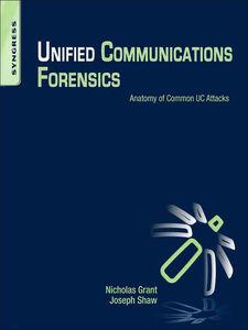 Ebook in inglese Unified Communications Forensics Grant, Nicholas Mr. , Shaw, Joseph II
