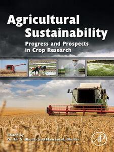 Foto Cover di Agricultural Sustainability, Ebook inglese di Gurbir S. Bhullar,Navreet K. Bhullar, edito da Elsevier Science