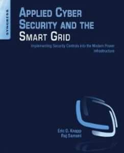 Foto Cover di Applied Cyber Security and the Smart Grid, Ebook inglese di Eric D. Knapp,Raj Samani, edito da Elsevier Science