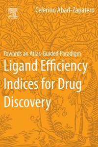 Ebook in inglese Ligand Efficiency Indices for Drug Discovery Abad-Zapatero, Celerino