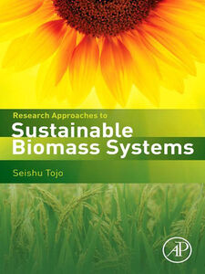 Foto Cover di Research Approaches to Sustainable Biomass Systems, Ebook inglese di Tadashi Hirasawa,Seishu Tojo, edito da Elsevier Science