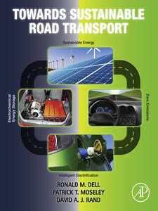Ebook in inglese Towards Sustainable Road Transport Dell, Ronald M. , Moseley, Patrick T. , Rand, David A. J.